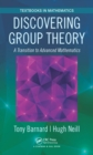 Discovering Group Theory : A Transition to Advanced Mathematics - eBook
