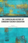 The Curriculum History of Canadian Teacher Education - eBook