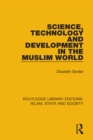 Science, Technology and Development in the Muslim World - eBook