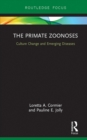 The Primate Zoonoses : Culture Change and Emerging Diseases - eBook
