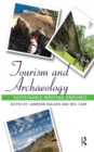 Tourism and Archaeology : Sustainable Meeting Grounds - eBook
