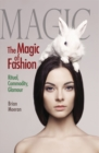 The Magic of Fashion : Ritual, Commodity, Glamour - eBook