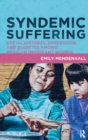 Syndemic Suffering : Social Distress, Depression, and Diabetes among Mexican Immigrant Wome - eBook