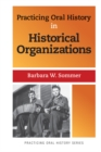 Practicing Oral History in Historical Organizations - eBook