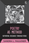 Poetry as Method : Reporting Research Through Verse - eBook