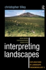 Interpreting Landscapes : Geologies, Topographies, Identities; Explorations in Landscape Phenomenology 3 - eBook