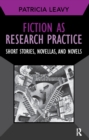 Fiction as Research Practice : Short Stories, Novellas, and Novels - eBook