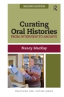 Curating Oral Histories : From Interview to Archive - eBook