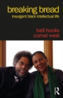 Breaking Bread : Insurgent Black Intellectual Life - eBook