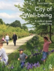 City of Well-being : A radical guide to planning - eBook