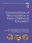 Constructions of Neuroscience in Early Childhood Education - eBook