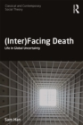 (Inter)Facing Death : Life in Global Uncertainty - eBook