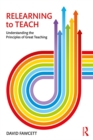 Relearning to Teach : Understanding the Principles of Great Teaching - eBook