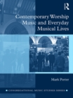 Contemporary Worship Music and Everyday Musical Lives - eBook
