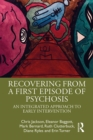 Recovering from a First Episode of Psychosis : An Integrated Approach to Early Intervention - eBook
