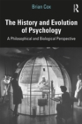 The History and Evolution of Psychology : A Philosophical and Biological Perspective - eBook