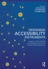 Designing Accessibility Instruments : Lessons on Their Usability for Integrated Land Use and Transport Planning Practices - eBook