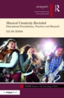 Musical Creativity Revisited : Educational Foundations, Practices and Research - eBook