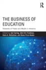 The Business of Education : Networks of Power and Wealth in America - eBook