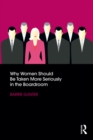 Why Women Should Be Taken More Seriously in the Boardroom - eBook