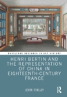Henri Bertin and the Representation of China in Eighteenth-Century France - eBook