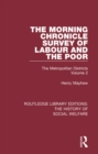 The Morning Chronicle Survey of Labour and the Poor : The Metropolitan Districts Volume 2 - eBook