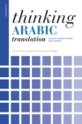 Thinking Arabic Translation : A Course in Translation Method: Arabic to English - eBook
