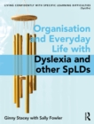 Organisation and Everyday Life with Dyslexia and other SpLDs - eBook