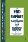 The International Politics of Eurasia: v. 9: The End of Empire? Comparative Perspectives on the Soviet Collapse - eBook