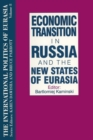 The International Politics of Eurasia: v. 8: Economic Transition in Russia and the New States of Eurasia - eBook