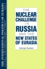 The International Politics of Eurasia: v. 6: The Nuclear Challenge in Russia and the New States of Eurasia - eBook