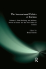 The International Politics of Eurasia: v. 5: State Building and Military Power in Russia and the New States of Eurasia - eBook
