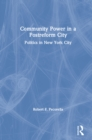 Community Power in a Postreform City: Politics in New York City : Politics in New York City - eBook