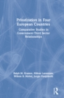 Privatization in Four European Countries: Comparative Studies in Government - Third Sector Relationships : Comparative Studies in Government - Third Sector Relationships - eBook