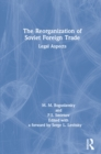 The Reorganization of Soviet Foreign Trade: Legal Aspects : Legal Aspects - eBook