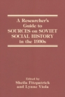 A Researcher's Guide to Sources on Soviet Social History in the 1930s - eBook