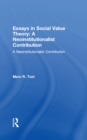 Essays in Social Value Theory: A Neoinstitutionalist Contribution : A Neoinstitutionalist Contribution - eBook