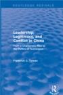 Leadership, Legitimacy, and Conflict in China : From a Charismatic Mao to the Politics of Succession - eBook