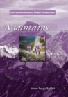 Mountains : Environmental Issues, Global Perspectives - eBook