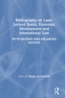 Bibliography on Land-locked States, Economic Development and International Law - eBook