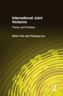International Joint Ventures: Theory and Practice : Theory and Practice - eBook