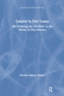 Gender is Fair Game : (Re)Thinking the (Fe)Male in the Works of Oba Minako - eBook