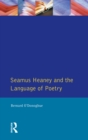 Seamus Heaney and the Language Of Poetry - eBook