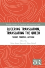 Queering Translation, Translating the Queer : Theory, Practice, Activism - eBook