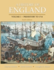 A History of England, Volume 1 : Prehistory to 1714 - eBook