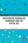Investigative Journalism, Democracy and the Digital Age - eBook
