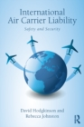 International Air Carrier Liability : Safety and Security - eBook