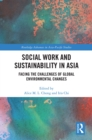 Social Work and Sustainability in Asia : Facing the Challenges of Global Environmental Changes - eBook