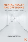 Mental Health and Offending : Care, Coercion and Control - eBook