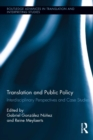 Translation and Public Policy : Interdisciplinary Perspectives and Case Studies - eBook